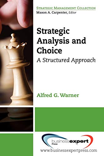 Strategic Analysis and Choice: A Structured Approach...