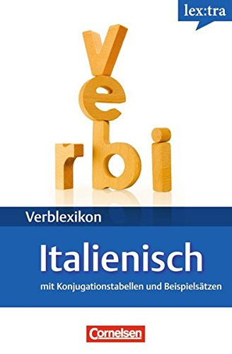 Lextra - Italienisch - Verblexikon: A1-B2 - Italienische Verben: Konjugationswörterbuch. Mit Konjugationstabellen und Beispielsätzen