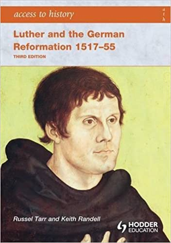 Book Access to History: Luther and the German Reformation 1517-55 3ed
