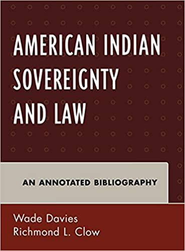 american indian sovereignty and law an annotated bibliography