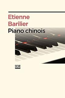 Piano chinois : duel autour d'un récital, Barilier, Etienne