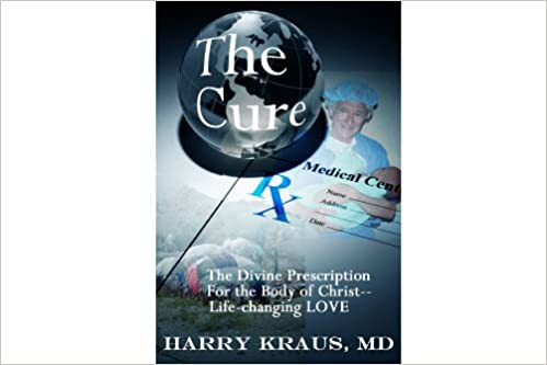 The Cure: The Divine Rx for the Body of Christ--Life-changing Love