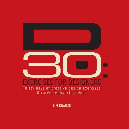 D30 - Exercises for Designers: Thirty Days of Creative Design Exercises & Career-Enhancing Ideas pdf epub