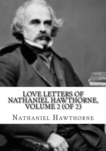 Love Letters of Nathaniel Hawthorne, Volume 2 (of 2)
