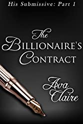 The Billionaire's Contract (His Submissive, Part One) (His Submissive Series Book 1)