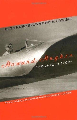 - Howard Hughes: The Untold Story
