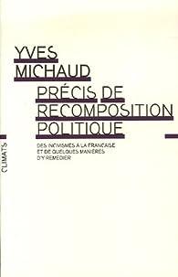 Précis de recomposition politique : Des incivilites à la française, et de quelques manières d'y remédier par Yves Michaud