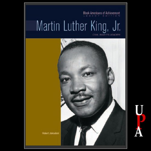 Black Americans of Achievement: Martin Luther King, Jr.