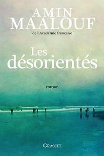 Les désorientés : roman, Maalouf, Amin