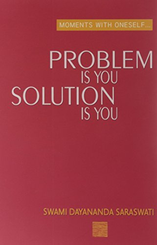 Moments With Oneself/The Problem is You The Solution is You