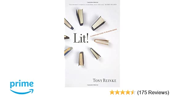 Lit A Christian Guide To Reading Books Tony Reinke 9781433522260