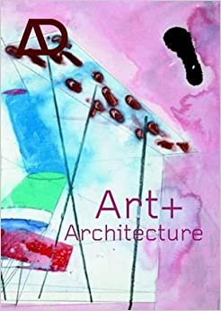 Art and Architecture: Interchange of Ideas, the Effect on Architectural Inspiration and Work (Architectural Design)