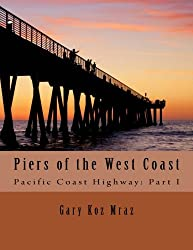 Piers of the West Coast: Pacific Coast Highway