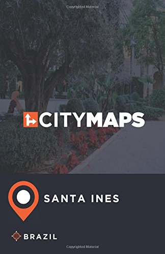 City Maps Santa Ines Brazil pdf epub