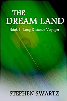 The Dream Land: Book I: Long Distance Voyager: Volume 1 (The Dream Land Trilogy)