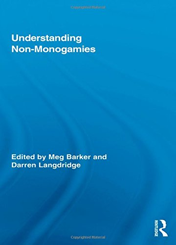 Understanding Non-Monogamies (Routledge Research in Gender and Society)