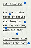 Image of User Friendly: How the Hidden Rules of Design Are Changing the Way We Live, Work, and Play