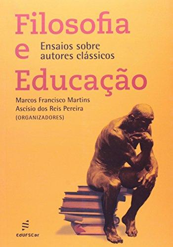 Filosofia E Educacao - Ensaios Sobre Autores Classicos