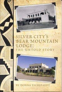 Silver City's Bear Mountain Lodge: The Untold Story