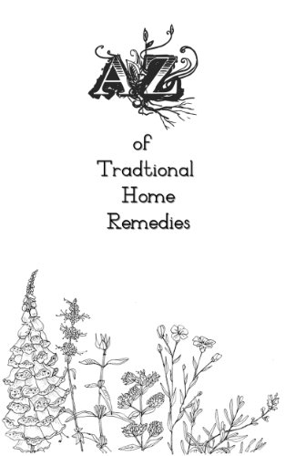 A-Z of Traditional Home Remedies by [Dunn, Peter]