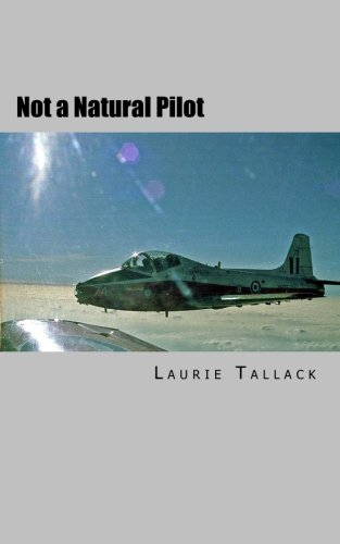 Download Not a Natural Pilot: The move from Gunner to Pilot in the RAF pdf