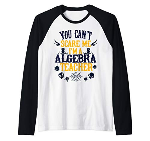 You Can't Scare Me I'm a Algebra Teacher Halloween Raglan Baseball Tee