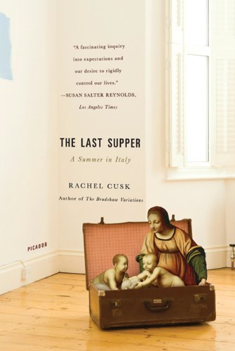 Read Online The Last Supper: A Summer in Italy pdf