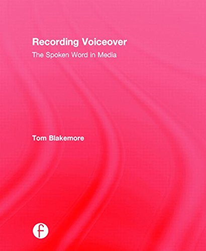Recording Voiceover: The Spoken Word in Media by Focal Press