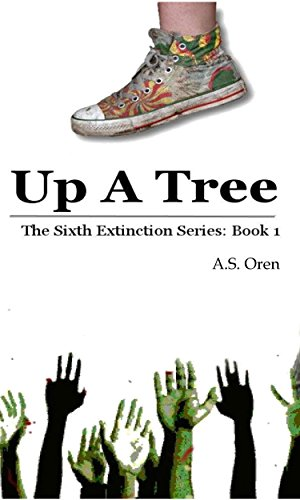 Up a Tree (The Sixth Extinction Book 1)