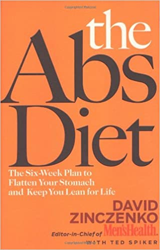 The Abs Diet The Six Week Plan To Flatten Your Stomach And Keep You