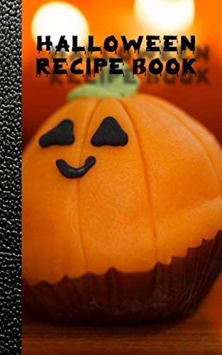 Halloween recipe book: Pumpkin family Recipe Book for halloween - Spooky Cookbook Journal of your all hallows eve food experiments -