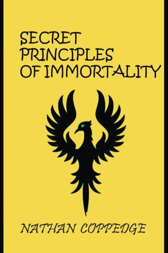 The Secret Principles of Immortality: Volume I: The First 26 Editions (Volume 1) ebook