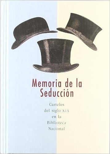 Memoria de la seducción. Carteles del siglo XIX en la ...