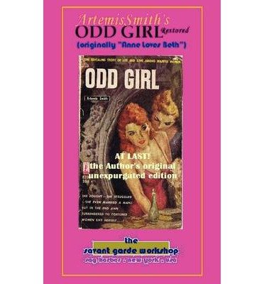 "Download [ { ARTEMISSMITH'S ODD GIRL RESTORED: ORIGINALLY ANNE LOVES BETH"""" } ] by Smith, Artemis (Annselm Morpurgo) (AUTHOR) Jan-17-2011 [ Paperback ] pdf epub"