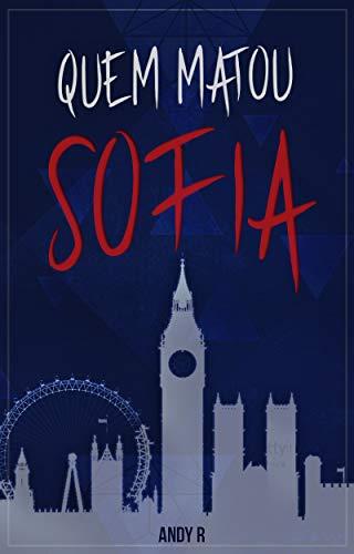 a6dcdf373 Quem Matou Sofia  (OS SUSPEITOS Livro 1) eBook  Andresa Rios  Amazon ...