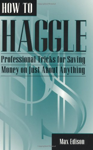 How To Haggle: Professional Tricks For Saving Money On Just
