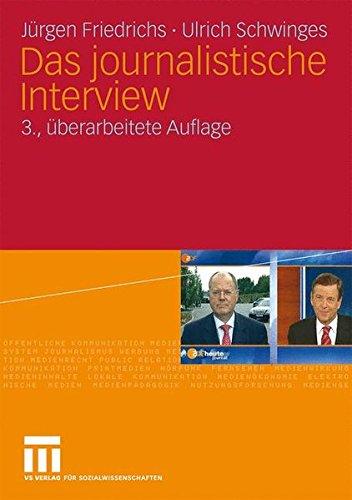 Das Journalistische Interview  German Edition   3. Uberarbeitete Auflage