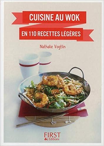 Cuisine Au Wok En 110 Recettes Legeres Nathalie Vogtlin
