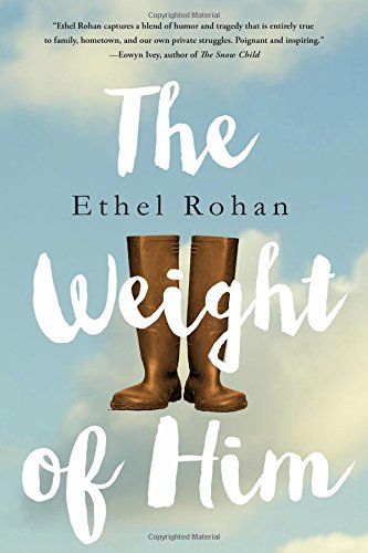 The Weight of Him by Ethel Rohan | book review