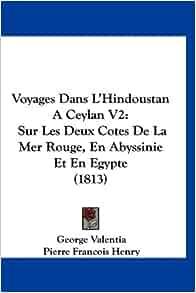 Voyages Dans L'Hindoustan A Ceylan V2: Sur Les Deux Cotes De La Mer