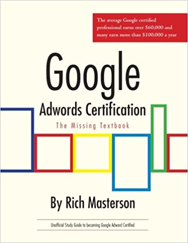 Google Adwords Certification Study Guide: The Missing Textbook: Rich ...