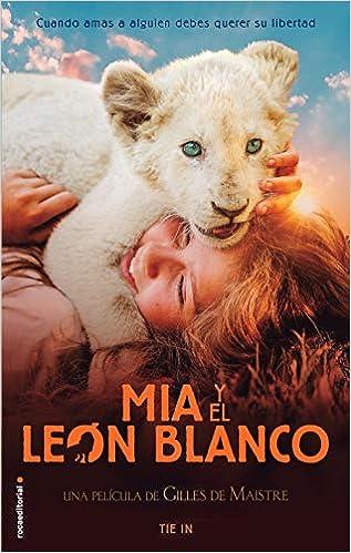 Mia y el león blanco: Tie In (Roca Juvenil): Amazon.es: Prune de ...