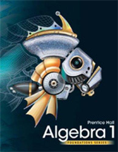 High School Math 2011 Algebra 1 Foundations Student Edition;Foundation
