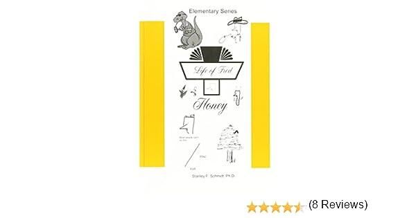 Life of Fred--Honey: Stanley F. Schmidt. Ph.D.: 9781937032012 ...