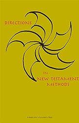 Directions in New Testament Methods (Marquette Studies in Philosophy)
