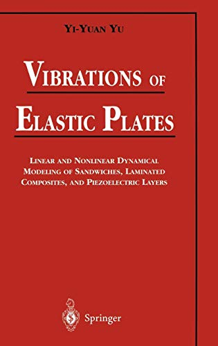 Vibrations of Elastic Plates: Linear and Nonlinear Dynamical Modeling of Sandwiches, Laminated Composites, and Piezoelectric Layers (Mechanical Engineering S)