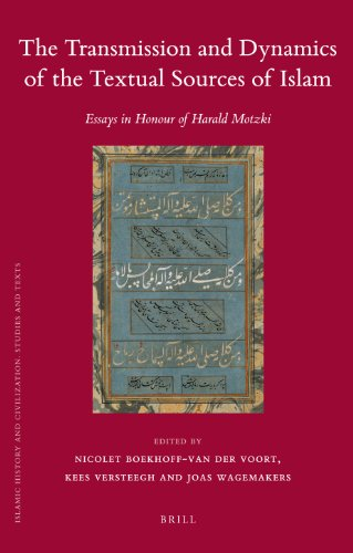 The Transmission and Dynamics of the Textual Sources of Islam (Islamic History and - Kees Transmission