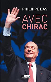 Avec Chirac (French Edition) by [bas, philippe]