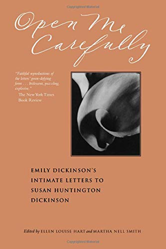 (Open Me Carefully: Emily Dickinson's Intimate Letters to Susan Huntington Dickinson)