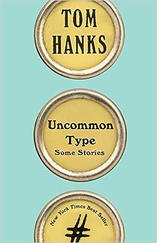 Amazon.fr - Uncommon Type  Some Stories - Tom Hanks - Livres 1c6e70a3eceb